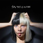 This Is Acting - Sia,