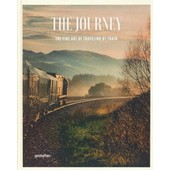 The Journey - The Fine Art Of Traveling By Train de Sven Ehmann