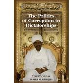 The Politics Of Corruption In Dictatorships de Vineeta Yadav