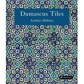 Damascus Tiles - Mamluk And Ottoman Architectural Ceramics From Syria de Arthur Millner