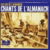Chants De L'almanach Vol. 1 - Chants Des Marins Bretons Publi�s Par L'almanach Du Marin Breton, De 1899 � 1914 - G�s De L�Almanach (Les )