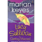 Lucy Sullivan Is Getting Married de Marian Keyes