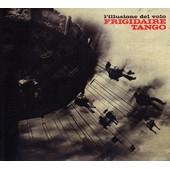 L'illusione Del Volo - Frigidaire Tango