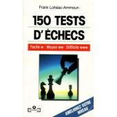 150 Tests D'�checs de Frank Loh�ac-Ammoun