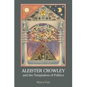 Aleister Crowley And The Temptation Of Politics de Marco Pasi