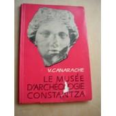 Le Mus�e D'arch�ologie Constantza V. Canarache 1967 de V . Canarache