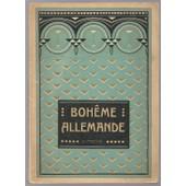 Boh�me Allemande - Villes D'eaux Et Stations Climat�riques De La Boh�me Allemande - Guide Et Indicateur D'h�tels Recommand�s - 1908 de collectif