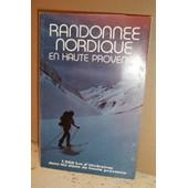 Randonn�e Nordique En Haute Provence. 1000 Km D'itin�raires Dans Les Alpes De Haute Provence de collectif