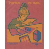 10 Feuilles De Papier Vitrail Tochon Lepage (Collection)