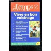 Le Temps Retrouve- Hors Serie- Vivre En Bon Voisinage- Les Mini Guides N�1- Juin 1994 de COLLECTIF