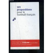 101 Propositions Pour Le Football Francais- Supplement De L Equipe Du 23 Oct 2010 de COLLECTIF