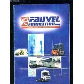 Fauvel Formation- Transport Travaux Publics Logistique Et Securite de COLLECTIF