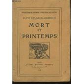 Mort Et Printemps / Collection La Phalange . de lucie delarue-mardrus