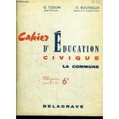 Cahier D'education Civique - La Commune - Cycle D'observation Classes De 6e de COLLIN G. / BOUTEILLER G.