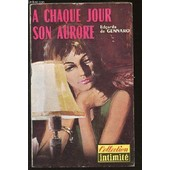 A Chaque Jour Son Aurore - Collection Intimite N�239. de DE GENNARO EDGARDA