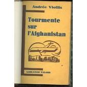 Tourmente Sur L'afghanistant - Collection Exploration Du Monde Nouveau N�1. de VIOLLIS ANDREE