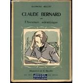 Claude Bernard Ou L'aventure Scientifique - Collection La Vie Exaltante. de MILLET RAYMOND