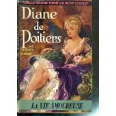 Diane De Poitiers / Collection La Vie Amoureuse N�2. de DUMAINE JACQUES