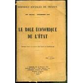 Le Role Economique De L'etat - Compte Rendu In-Extenso Des Cours Et Conferences - Xive Session - Strasbourg 1922 - Semaines Sociales De France de COLLECTIF
