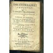 Dictionnaire Portatif De La Langue Francoise - Extrait Du Grand Dictionnaire De Pierre Richelet - Tome Second - Vendu En Etat. de WAILLY DE M.