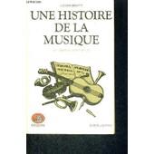 Une Histoire De La Musique - Des Origines A Nos Jours de lucien rebatet