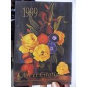 Calendrier Art Et Citations 1999 - Reproduction D'oeuvres Originales D'artites Peignant De La Bouche Et Du Pied