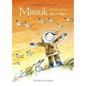 Missuk Et Les Oies Des Neiges de Anne Renaud