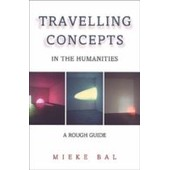 Travelling Concepts In The Humanities de Bal
