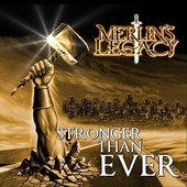 Stronger Than Ever - Merlins Legacy