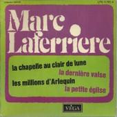 La Chapelle Au Clair De Lune (Bill Hill) 2'08 - La Derni�re Valse (Les Reeds, Barry Mason) 2'25 / La Petite �glise (Paul Delmet) 2'30 - Les Millions D'arlequin (R. Drigo) 2'30 - Marc Laferriere & Son Orchestre