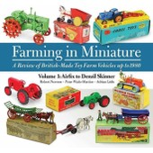 Farming In Miniature: Airfix To Denzil Skinner 1: A Review Of British-Made Toy Farm Vehicles Up To 1980 (Hardcover) de Collectif
