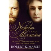 Nicholas And Alexandra: The Tragic, Compelling Story Of The Last Tsar And His Family (Hardcover) de Massie