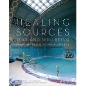 Healing Sources: Spas And Wellbeing From The Baltic To The Black Sea (Hardcover) de BENGE