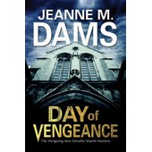 Day Of Vengeance: Dorothy Martin Investigates Murder In The Cathedral de Dams