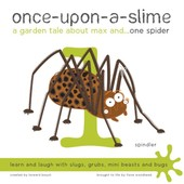 Once-Upon-A-Slime, A Garden Tale About Max And - One Spider de Woodhead