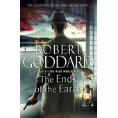 The Ends Of The Earth: (The Wide World - James Maxted 3) (The Wide World Trilogy) (Hardcover) de Goddard
