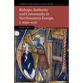 Bishops, Authority And Community In Northwestern Europe, C.1050-1150 (Cambridge Studies In Medieval Life And Thought: Fourth Series) (Hardcover) de Ott