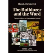 The Bulldozer And The Word: Culture At Work In Postcolonial Nairobi (Paperback) de Unknown