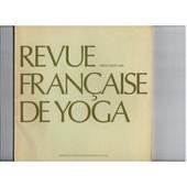 Revue Fran�aise De Yoga N�6 Postures D'extension Sur Le Ventre de Collectif