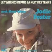 Musique Du Film Moi, Fleur Bleue Version Fran�aise - Je T'attends Depuis La Nuit Des Temps (F. D'aime, L. Bleecher, P. Delanoe) / La Vie C'est Chouet' (F. D'aime, P. Billon) - Jodie Foster
