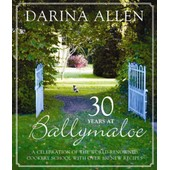 30 Years At Ballymaloe: A Celebration Of The World-Renowned Cookery School With Over 100 New Recipes (Hardcover) de Allen