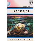 La Neige Bleue de G�rard Marcy