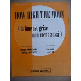 HOW HIGH THE MOON la lune est grise mon coeur aussi