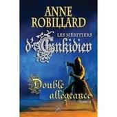 Double All�geance - Les H�ritiers D'enkidiev Vol.11- Anne Robillard de Anne Robillard