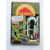 Le Manoir Des Fantomes N� 18 : Folie Meurtri�re