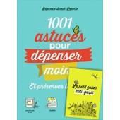 1001 Astuces Pour D�penser Moins Et Pr�server La Nature + Le Petit Guide Anti-Gaspi de St�phanie Araud-Laporte