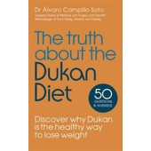 Soto, A: The Truth About The Dukan Diet