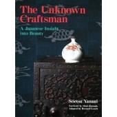 The Unknown Craftsman: A Japanese Insight Into Beauty de Soetsu Yanagi