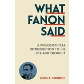 What Fanon Said de Lewis R. Gordon