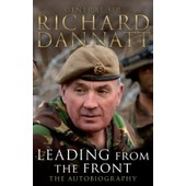 Leading From The Front: An Autobiography de General Sir Richard Dannatt